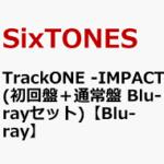 SixTONES 「TrackONE -IMPACT-」Blu-ray & DVD 10/14 発売決定!予約受付開始